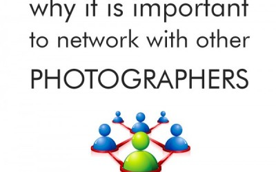 Why It Is Important To Network With Other Photographers