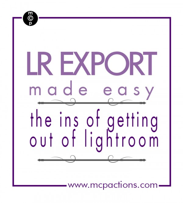 LR exporting 600x6661 LR Export Made Easy: The Ins of Getting Out of Lightroom