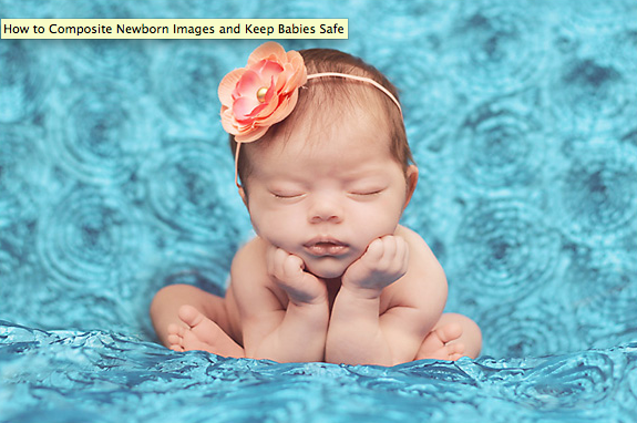 Screen Shot 2014 02 04 at 10.53.53 AM How to Composite Newborn Images and Keep Babies Safe