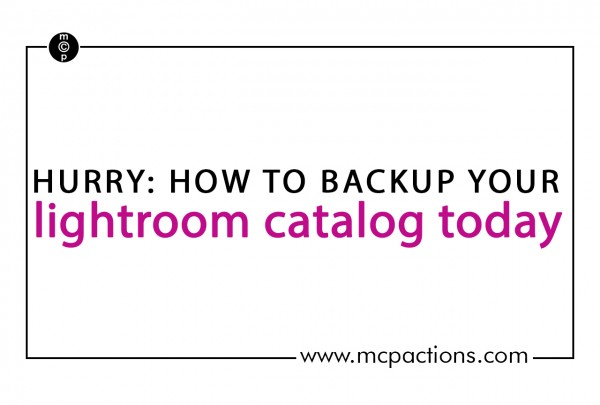 backup lightroom 600x4051 Hurry: How to Backup Your Lightroom Catalog Today