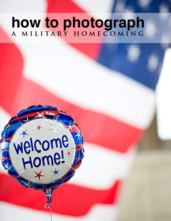 photograph a military homecoming 600x7761 5 Tips to Successfully Photograph Military Homecomings