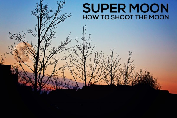 super moon 600x4001 How to Photograph the Super Moon This Weekend