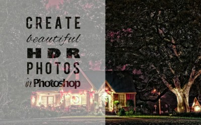 How to Create Beautiful HDR Images in Photoshop