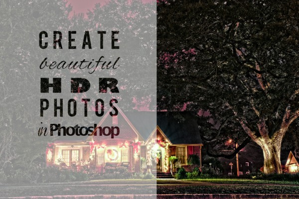 Create Beautiful HDR Photos in Photoshop 600x400 How to Create Beautiful HDR Images in Photoshop