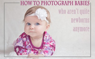 5 Easy Tips to Photograph Babies: 3 Months+