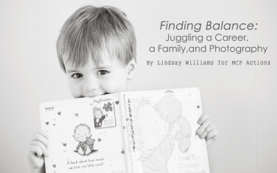 Finding Balance: 4 Tips for Juggling Career, Family, and Photography