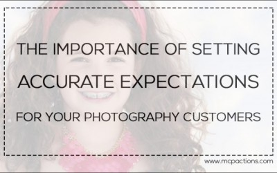 The Importance of Setting Accurate Expectations for Photography Customers