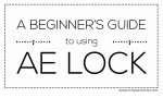 A Beginner's Guide to Using AE Lock
