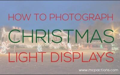 How To Photograph Christmas Light Displays
