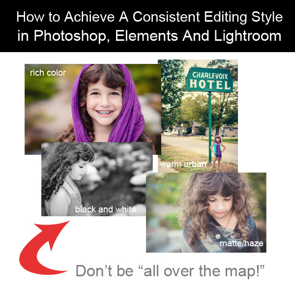 consistent editing How to Achieve A Consistent Editing Style in Photoshop And Lightroom