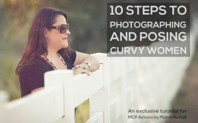 10 STEPS TO POSING CURVY WOMEN — NO PHOTOSHOP REQUIRED!