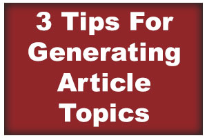 generating article topics 3 Tips For Generating Article Topics for Your Photography Blog