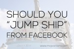 jump ship 600x400 150x100 9 Reasons Your Studio Is FAILING at Facebook