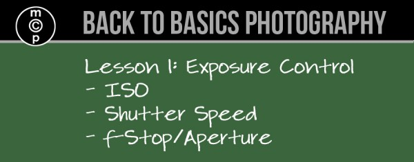 lesson 1 600x236 Back to Basics Photography: Exposure Control