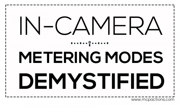 metering 600x362 In Camera Metering Modes Demystified