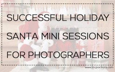 How to Run Successful Holiday Santa Mini Sessions