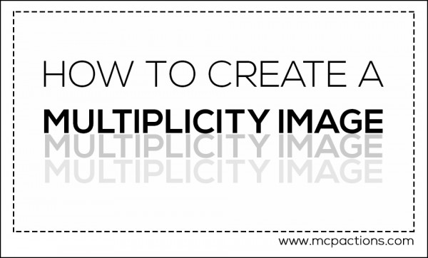 multiplicity 600x362 How To Create a Multiplicity Image