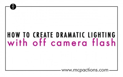 Create Dramatic Lighting With Off Camera Flash