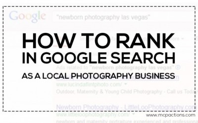 How To Rank In Google Search As A Local Photography Business