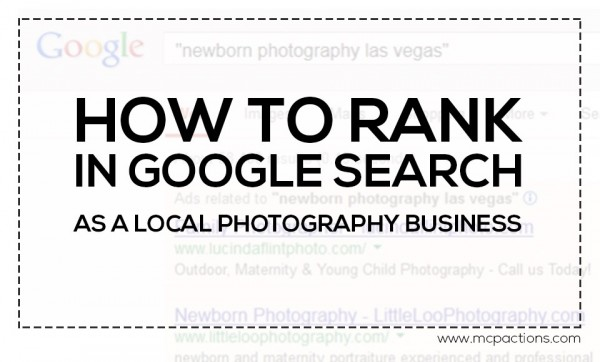 rank in google 600x362 How To Rank In Google Search As A Local Photography Business