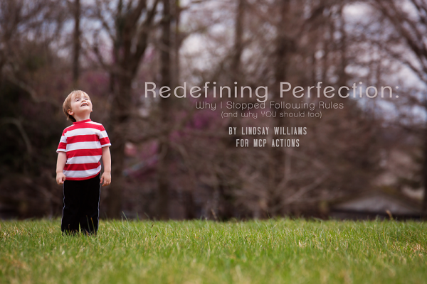 redefining perfection title 600x400 Stop Following the Rules of Photography to Start Capturing Photos You Love