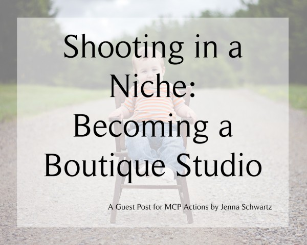 title 600x480 Shooting In a Niche: Becoming a Boutique Studio