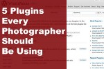 5 Plugins Every Photographer Should Be Using