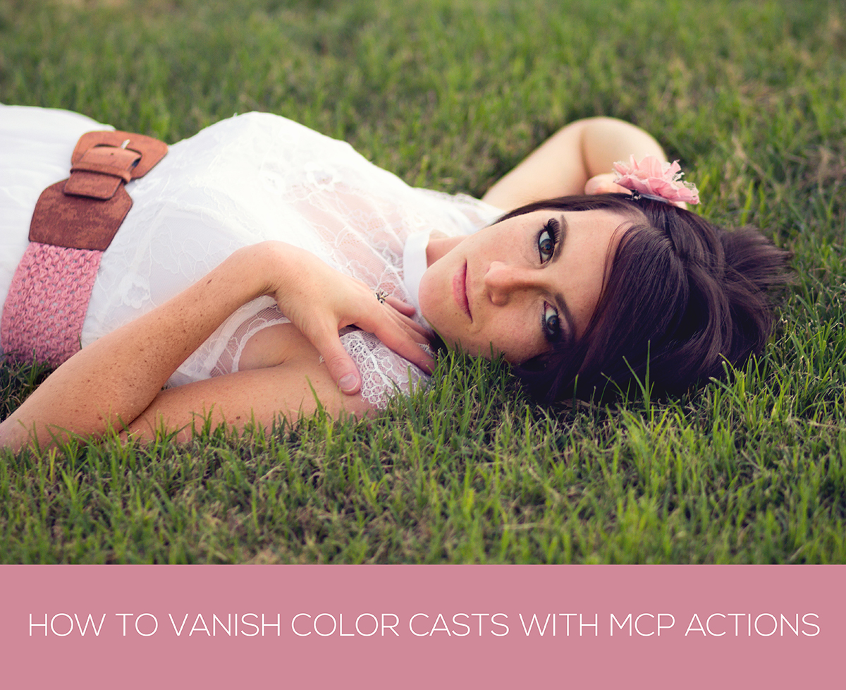 VANISHCOLORCASTS How to Vanish Color Casts using MCP Actions Guest Bloggers Photography Tips Photoshop Actions Photoshop Tips & Tutorials Video Tutorials