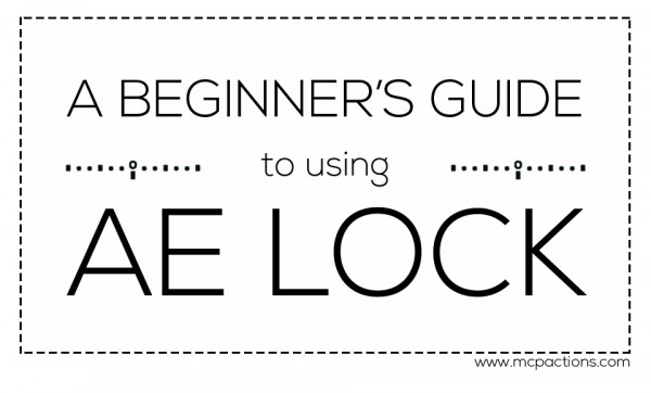 ae-lock-600x362 A Beginner's Guide to Using AE Lock FAQs Guest Bloggers Photography Tips