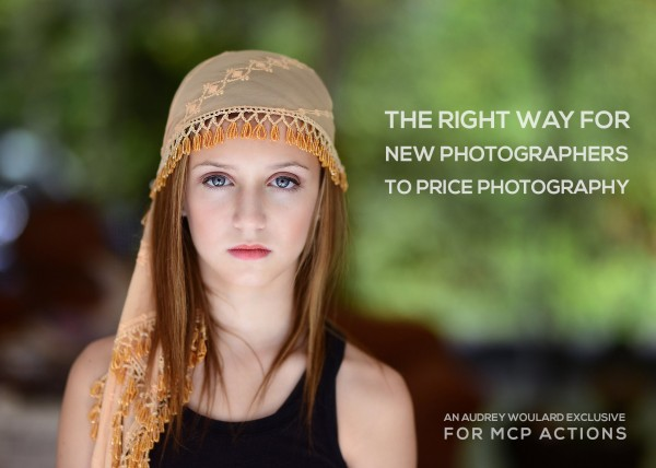 audrey-w-edit-600x428 The Right Way for New Photographers to Price Photography Business Tips Guest Bloggers