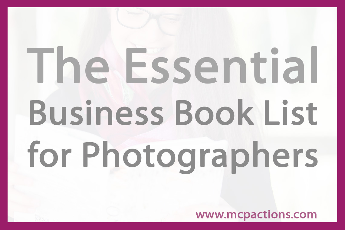 book-list-for-photographers The Essential Business Book List for Photographers Business Tips Guest Bloggers