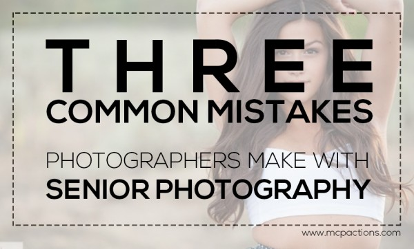 common-mistakes-with-senior-photography1-600x362 3 Common Mistakes Photographers Make With Senior Photography Business Tips Photography Tips