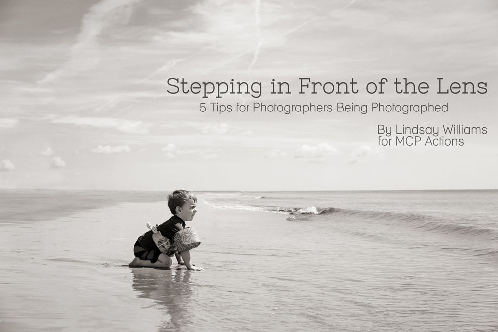 lindsay-williams-stepping-in-front-of-the-lens 5 Tips for Photographers to Get In Photos with Their Families Guest Bloggers MCP Thoughts Photo Sharing & Inspiration