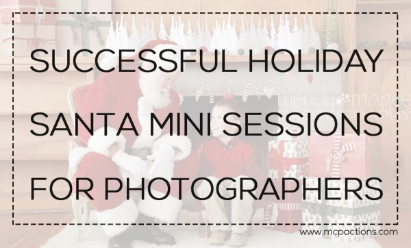 mini-sessions-600x362 How to Run Successful Holiday Santa Mini Sessions Guest Bloggers Photo Sharing & Inspiration Photography Tips