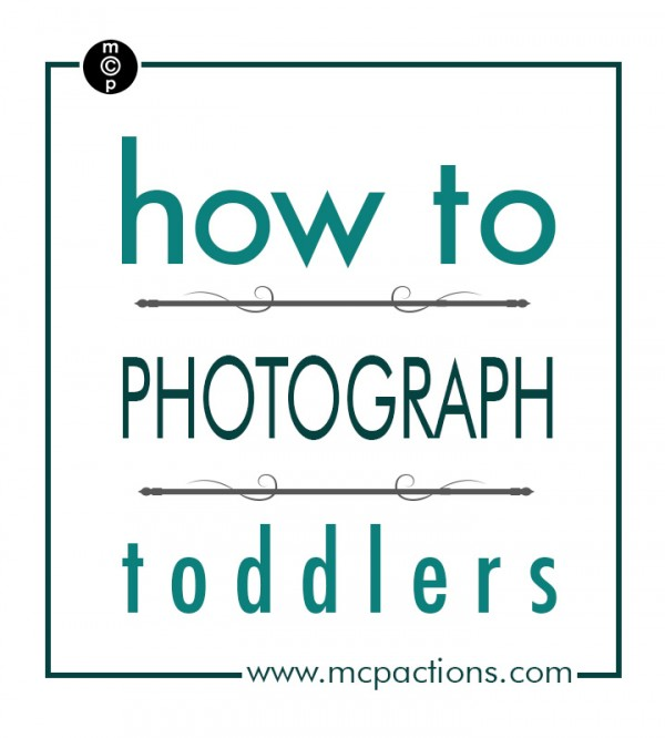 toddler-600x6661 Get Technical: How to Photograph Toddlers Guest Bloggers Photography & Photoshop News Photography Tips Photoshop Actions
